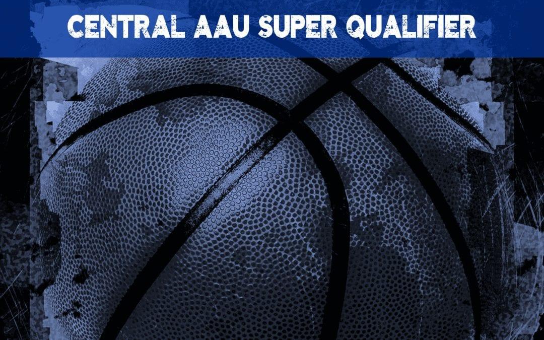 Central AAU Super Qualifier Tournament